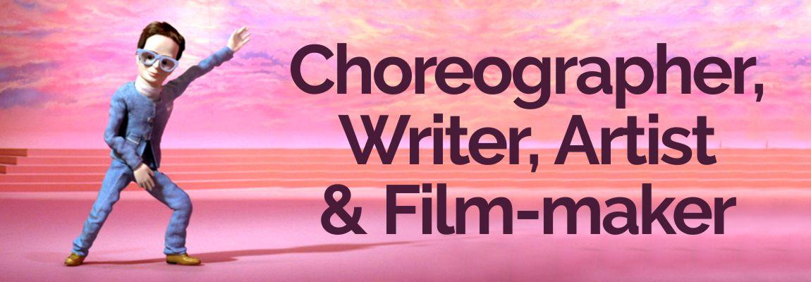choreographer-writer-artist-film-maker